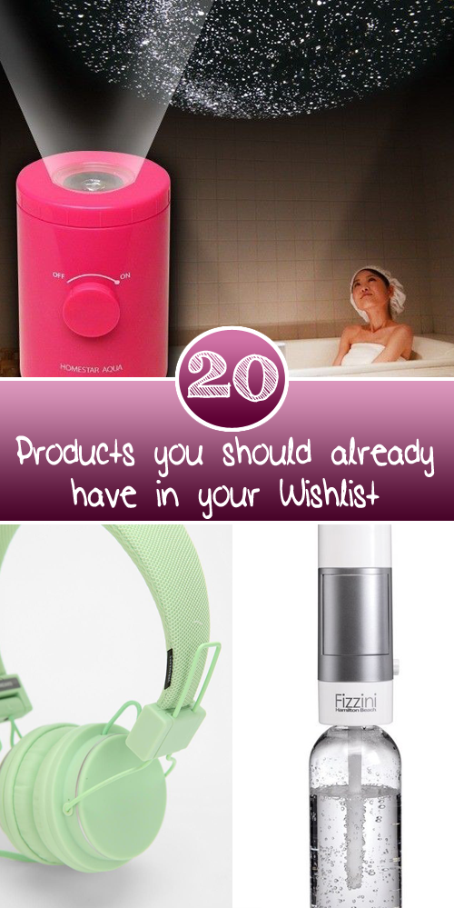 20 Products you should already have in your Wishlist