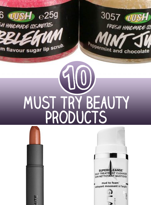 10 Must Try Beauty Products