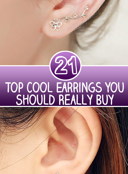 Top 21 Cool Earrings You Should Really Buy