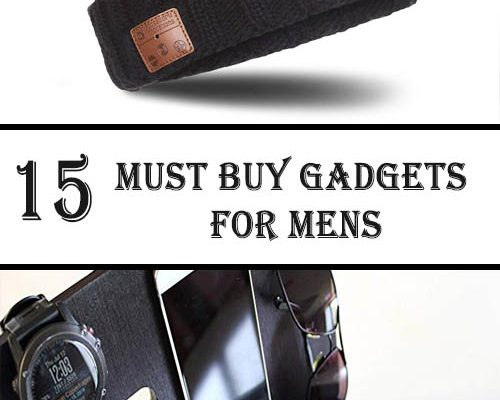 15 Must Buy Gadgets For Mens