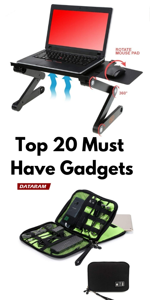 Top 20 Must Have Gadgets