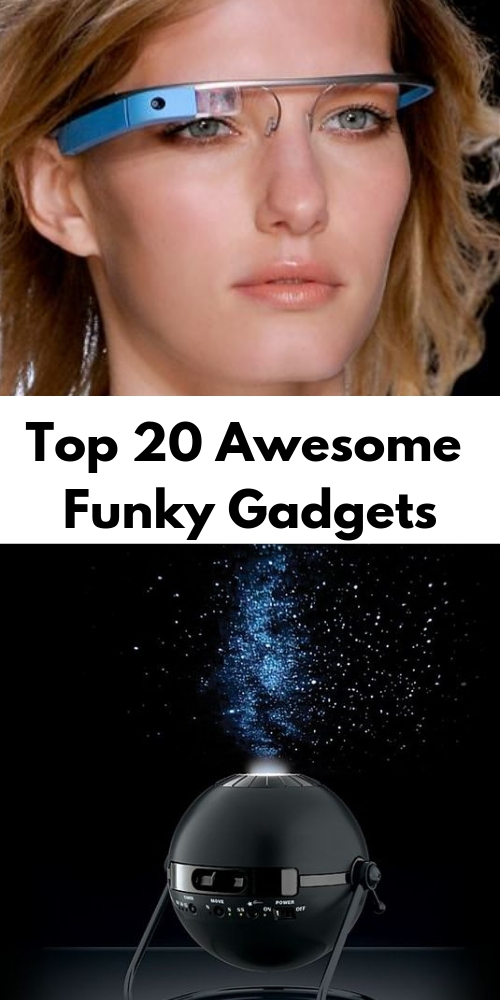 Top 20 Awesome Funky Gadgets