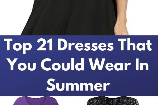 Top 21 Dresses That You Could Wear In Summer