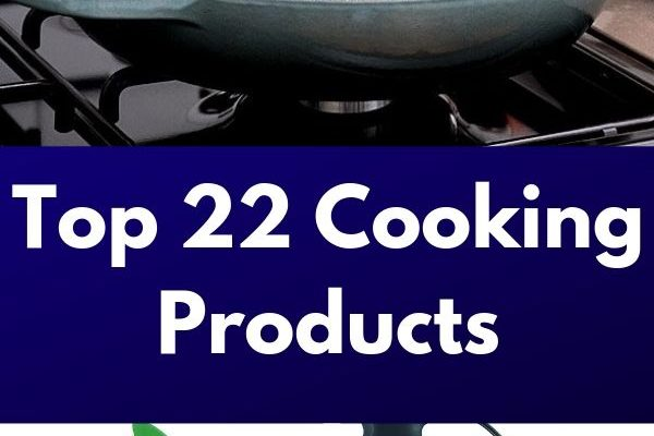 Top 22 Products For Cooking