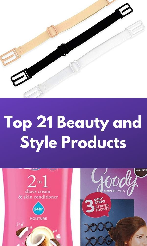 Top 21 Beauty and Style Products