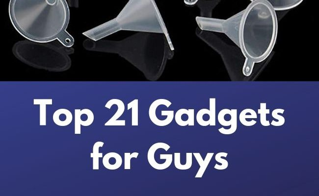 Top 21 Gadgets for Guys