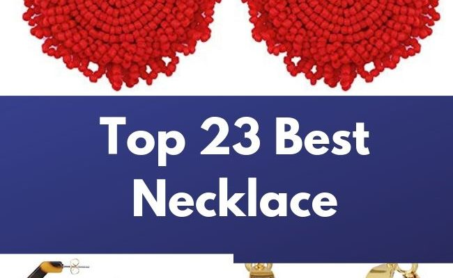 Top 23 Best Necklace