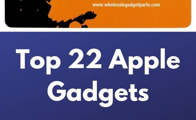 Top 22 Apple Gadgets
