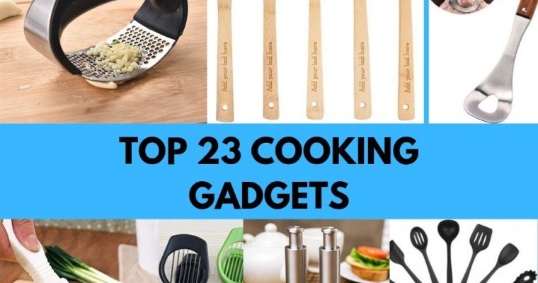 TOP 23 COOKING GADGET