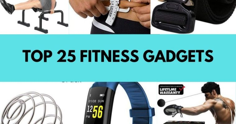 TOP 25 FITNESS GADGETS