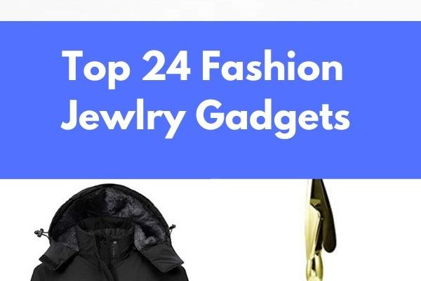 Top 24 Fashion Jewelry Gadgets