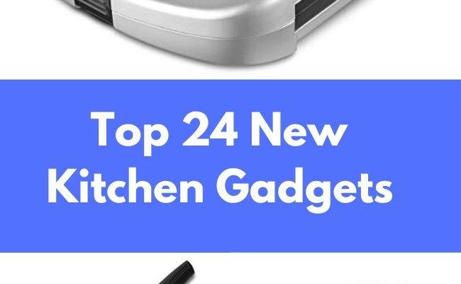 Top 24 New Kitchen Gadgets